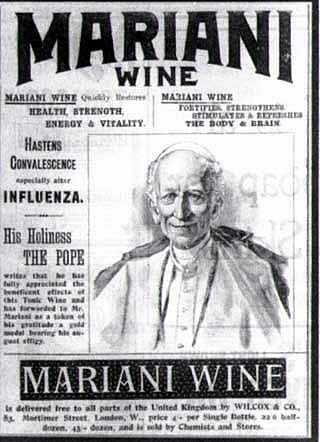Mariani Cocaine Wine (1875) endorsed by Pope Leo XIII who awarded it a Vatican Gold Medal